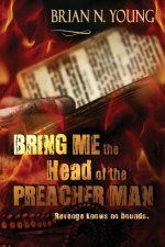 Bring Me the Head of the Preacher Man