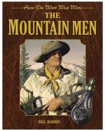 The Mountain Men: How the West Was Won