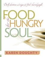 Food for the Hungry Soul: Daily Devotions and Recipes for God's Hurried People