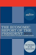 The Economic Report of the President 2010: With the Annual Report of the Council of Economic Advisors
