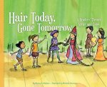 Hair Today, Gone Tomorrow: A Readers' Theater Script and Guide: A Readers' Theater Script and Guide