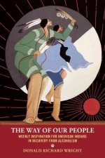 The Way of Our People: Weekly Inspiration for American Indians in Recovery from Alcoholism