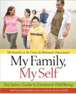 My Family, My Self/Mi Familia y Yo: The Latino Guide to Emotional Well-Being/Guia de Bienestar Emocional