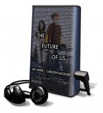 The Future of Us [With Earbuds]