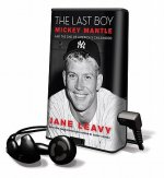 The Last Boy: Mickey Mantle and the End of America's Childhood [With Earbuds]