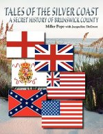 Tales of the Silver Coast-A Secret History of Brunswick County