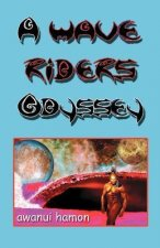 A Wave Riders Odyssey: Volume 1