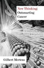 New Thinking: Outsmarting Cancer