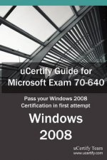 Ucertify Guide for Microsoft Exam 70-640: Pass Your Windows 2008 Certification Exam in First Attempt