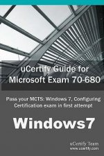 Ucertify Guide for Microsoft Exam 70-680: Pass Your McTs: Windows 7, Configuring Certification in First Attempt