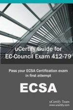 Ucertify Guide for EC-Council Exam 412-79: Pass Your Ecsa Certification Exam in First Attempt