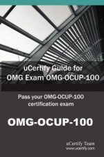 Ucertify Guide for Omg Exam Omg-Ocup-100: Pass Your Ocup Fundamental Examination Exam in First Attempt