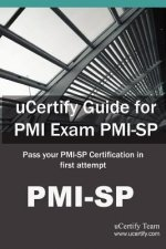 Ucertify Guide for PMI Exam PMI-Sp: Pass Your PMI-Sp Certification in First Attempt