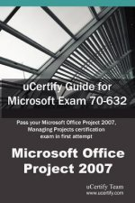 Ucertify Guide for Microsoft Exam 70-632: Pass Your Microsoft Office Project 2007, Managing Projects Certification in First Attempt