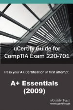 Ucertify Guide for Comptia Exam 220-701: Pass Your A+ Certification in First Attempt