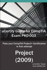 Ucertify Guide for Comptia Exam Pk0-003: Pass Your Project+ Certification in First Attempt
