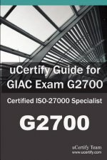 Ucertify Guide for Giac Exam G2700: Certified ISO-27000 Specialist