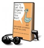 Don't Let the Pigeon Drive the Bus!: And More Stories