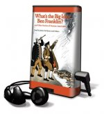 What's the Big Idea, Ben Franklin? and Other Stories of Famous Americans [With Earbuds]