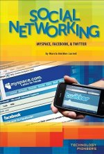 Social Networking: Myspace, Facebook & Twitter