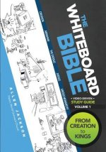 The Whiteboard Bible, Volume 1: From Creation to Kings