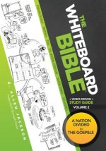 The Whiteboard Bible Small Group Study Guide Volume 2: From the Divided Monarchy to the New Testament