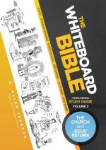 Whiteboard Bible Small Group Study DVD Volume 3: The Church and the Return of Jesus
