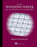 Learn Windows Server in a Month of Lunches