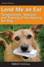 Lend Me an Ear: The Temperament, Selection, and Training of the Hearing Dog