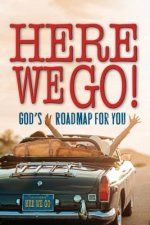 Here We Go!: God's Roadmap for You