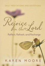 Rejoice in the Lord: Reflect, Refresh and Recharge
