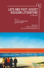 Late and Post Soviet Russian Literature: A Reader, Vol. II