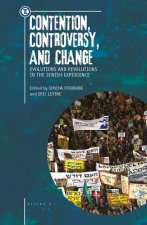 Contention, Controversy, and Change: Evolutions and Revolutions in the Jewish Experience, Volume I