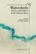 Watersheds: Poetics and Politics of the Danube River