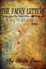 The Fairy Letters: A Frost Series (TM) Novel