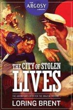 The City of Stolen Lives: The Adventures of Peter the Brazen, Volume 1