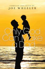 Only God Can Make a Dad