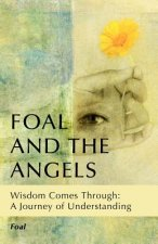 Foal and the Angels: Wisdom Comes Through: A Journey of Understanding