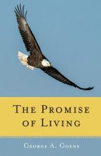 The Promise of Living: Loss, Life, and Living