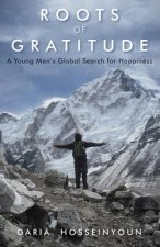 Roots of Gratitude: A Young Man's Global Search for Happiness