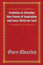 Invitation to Salvation thru Poems of Inspiration and Jesus Christ our Lord