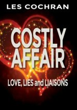 Costly Affair: Love, Lies and Liaisons