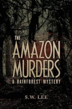 The Amazon Murders (a Rainforest Mystery Book 1)
