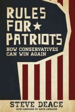 Rules for Patriots: How Conservatives Can Win Again