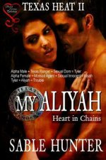 My Aliyah - Heart in Chains: Texas Heat II