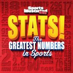 Sports Illustrated Kids STATS!: The Biggest Numbers in Sports