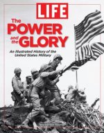 The Power and the Glory: The Illustrated History of the United States Military