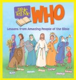 Bible Tell Me: Who: Lessons from Amazing People of the Bible