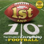 1st and 10: Top 10 Lists of Everything in Football (Revised & Updated)