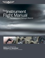 The Instrument Flight Manual (Ebundle): The Instrument Rating & Beyond